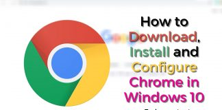 How to Download, Install and Configure Chrome in Windows 10