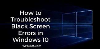 How to Troubleshoot Black Screen Errors in Windows 10