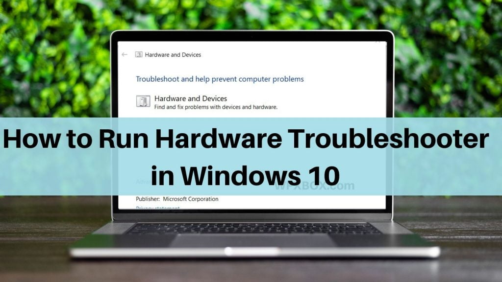 How to run Hardware Troubleshooter in Windows